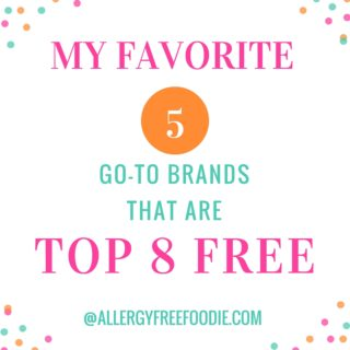 My List of Allergy Free Foods- Beyond the Fruits and Veggies!